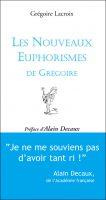 Les Euphorismes de Grégoire T.2 de Grégoire Lacroix