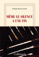Même le silence a une fin de Ingrid Betancourt