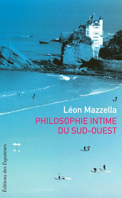 Philosophie intime du Sud-Ouest de Léon Mazzella