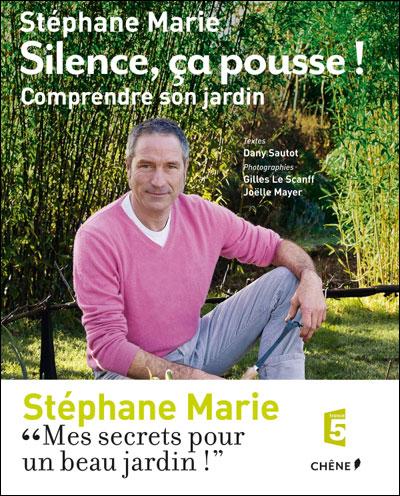 Silence, ça pousse ! de Stéphane Marie