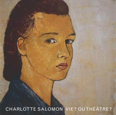 Vie ? Ou théâtre ? de Charlotte Salomon